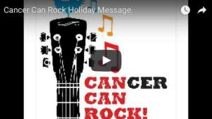 A Holiday Message From Cancer Can Rock